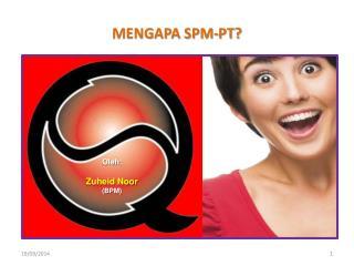 MENGAPA SPM-PT?