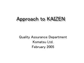 Approach to KAIZEN