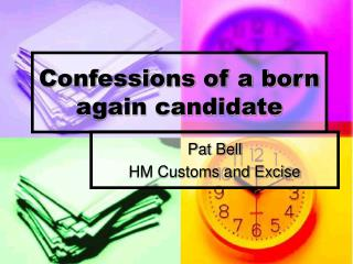 Confessions of a born again candidate