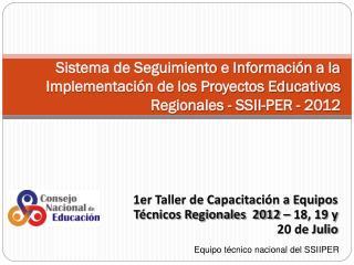 1er Taller de Capacitación a Equipos Técnicos Regionales  2012 – 18, 19 y 20 de Julio