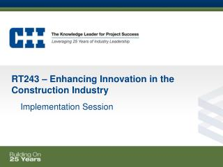 RT243 � Enhancing Innovation in the Construction Industry