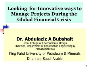 Dr. Abdulaziz A Bubshait Dean, College of Environmental Design