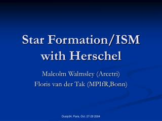 Star Formation/ISM with Herschel