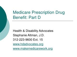 Medicare Prescription Drug Benefit: Part D