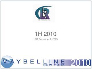 1H 2010  L&R December 1, 2009