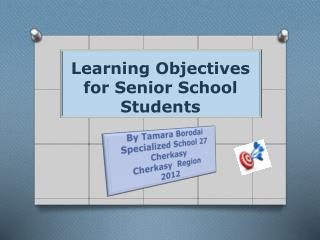 Learning  Objectives for Senior  School Students
