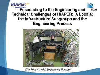Dick Friesen, HPO Engineering Manager