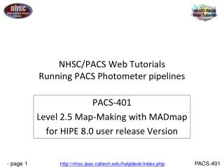 NHSC/PACS Web Tutorials Running PACS Photometer pipelines