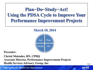 Plan?Do?Study?Act! Using the PDSA Cycle to Improve Your Performance Improvement Projects