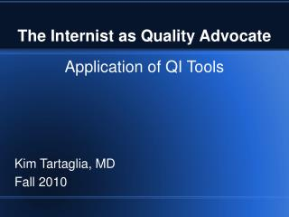 The Internist as Quality Advocate