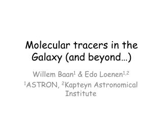Molecular tracers in the Galaxy (and beyond…)