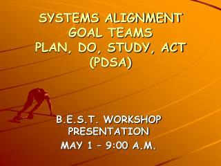 SYSTEMS ALIGNMENT GOAL TEAMS PLAN, DO, STUDY, ACT (PDSA)