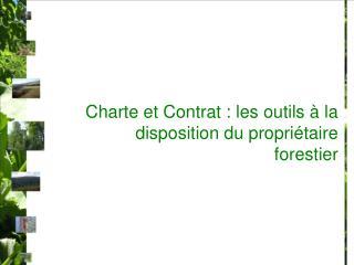 Charte et Contrat : les outils à la disposition du propriétaire forestier