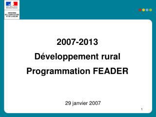 2007-2013 D�veloppement rural Programmation FEADER