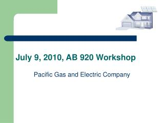 July 9, 2010, AB 920 Workshop