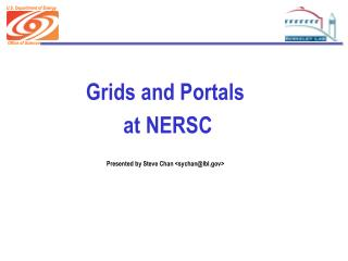 Grids and Portals  at NERSC Presented by Steve Chan <sychan@lbl>