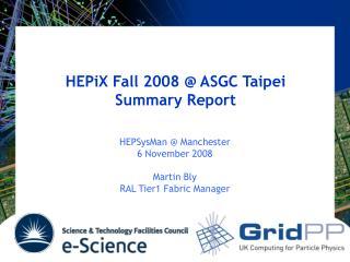 HEPiX Fall 2008 @ ASGC Taipei Summary Report