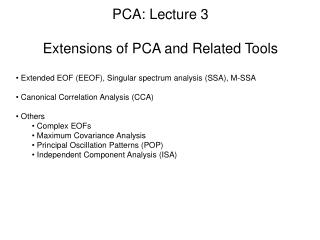 PCA: Lecture 3 Extensions of PCA and Related Tools