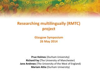 Researching  multilingually  (RMTC) project Glasgow Symposium 26 May 2014