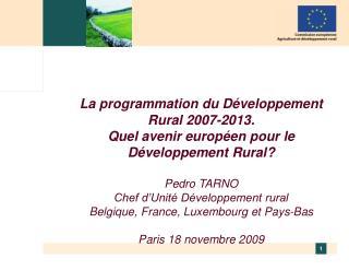 La programmation du Développement Rural 2007-2013.