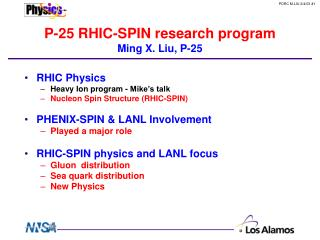 P-25 RHIC-SPIN research program Ming X. Liu, P-25