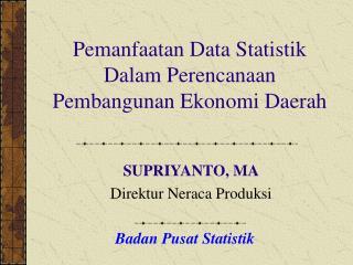 Pemanfaatan Data Statistik Dalam Perencanaan Pembangunan Ekonomi Daerah