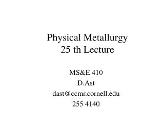 Physical Metallurgy 25 th Lecture
