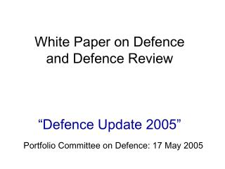 "White Paper on Defence and Defence Review  ""Defence Update 2005"""