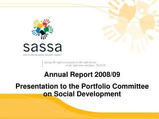 Annual Report  2008/09 Presentation to the Portfolio Committee on Social Development