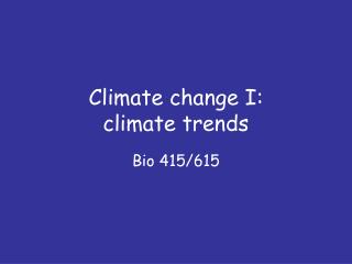 Climate change I: climate trends