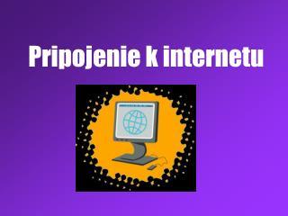 Pripojenie k internetu