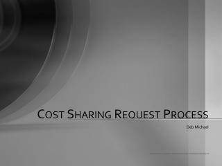 Cost Sharing Request Process