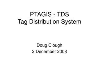 PTAGIS - TDS Tag Distribution System