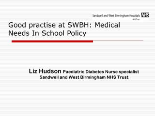 Liz Hudson  Paediatric Diabetes Nurse specialist Sandwell and West Birmingham NHS Trust