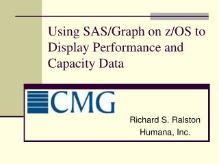 Using SAS/Graph on z/OS to Display Performance and Capacity Data