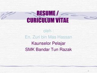 RESUME / CURICULUM VITAE