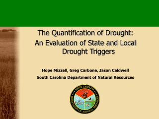 The Quantification of Drought:  An Evaluation of State and Local Drought Triggers