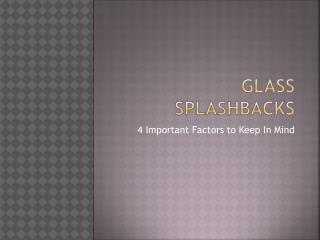 Glass Splashbacks: 4 Important Factors to Keep In Mind