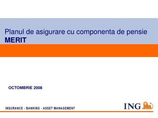 Planul de asigurare cu componenta de pensie MERIT