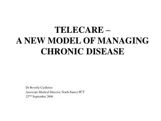 TELECARE –  A NEW MODEL OF MANAGING CHRONIC DISEASE