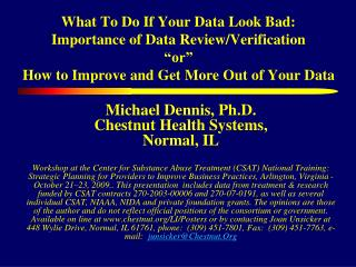 Michael Dennis, Ph.D. Chestnut Health Systems, Normal, IL