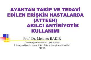 Prof. Dr. Mehmet BAKIR Cumhuriyet Üniversitesi Tıp Fakültesi