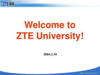 Welcome to  ZTE University!