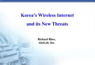 Korea�s Wireless Internet and its New Threats