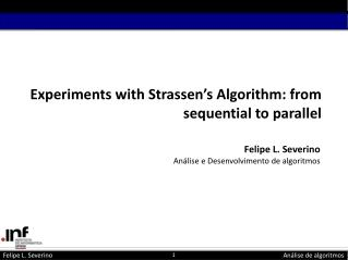Experiments with Strassen's Algorithm: from sequential to parallel