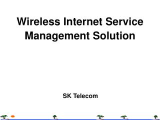 Wireless Internet Service Management Solution