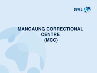 MANGAUNG CORRECTIONAL  CENTRE  (MCC)