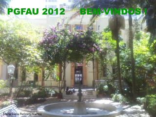 PGFAU 2012     BEM-VINDOS !