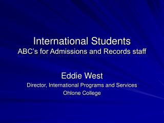 International Students  ABC's for Admissions and Records staff