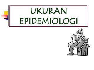 UKURAN EPIDEMIOLOGI
